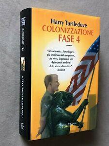 Harry Turtledove - COLONIZZAZIONE FASE 4 - 1a ediz. Fanucci 2006