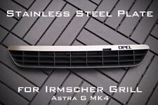 Stainless Steel PLATE FOR IRMSCHER GRILL ASTRA G mk4 'Opel'