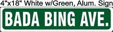 "BADA BING AVE 4""x18"" Aluminum for Sopranos MOB Street Sign night club, NEW"