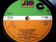 "SISTER SLEDGE - GOT TO LOVE SOMEBODY      7"" VINYL"