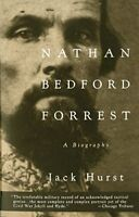 Nathan Bedford Forrest: A Biography by Hurst, Jack