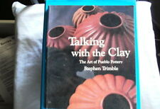 Talking with the Clay The Art of Pueblo Pottery by Stephen Trimble