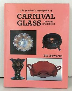 Carnival Glass Standard Encyclopedia by Bill Edwards 1988 Hardcover Revised 2Ed