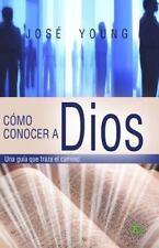 Cómo Conocer a Dios : Una Guía Que Traza el Camino (2003, Paperback)