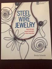 STEEL WIRE JEWELRY: STYLISH DESIGNS * SIMPLE TECHNIQUES * By Brenda Schweder