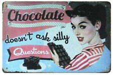 home deco Chocolate doesn't ask silly questions tin metal sign