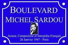 RÉPLIQUE PLAQUE de RUE Michel SARDOU en ALU 30X20cm