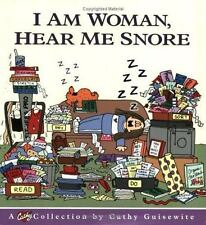 I Am Woman, Hear Me Snore by Guisewite and Cathy Guisewite (1998, Paperback)