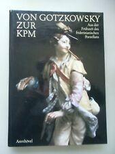 Von Gotzkowsky zur KPM Aus der Frühzeit des friderizianischen Porzellans 1986