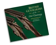 British Gunmakers of the 21st Centuary by Donald Dallas