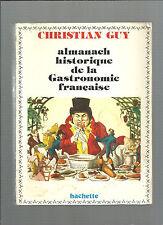 Almanach historique de la Gastronomie française Christion Guy REF E28