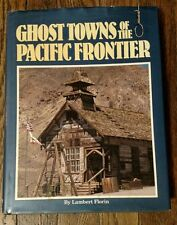 Ghost Towns of the Pacific Frontier by Lambert Florin (Hardcover Book, 1992)