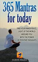365 Mantras for Today : Find Your Inner Peace, Light Up the World Around You ...
