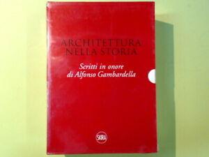ARCHITETTURA NELLA STORIA SCRITTI IN ONORE DI ALFONSO GAMBARDELLA