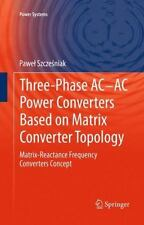 Power Systems Ser.: Three-Phase AC-AC Power Converters Based on Matrix...