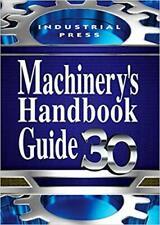 MACHINERY'S HANDBOOK GUIDE 30 - AMISS, JOHN M, FRANKLIN D., HENR PAPERBACK
