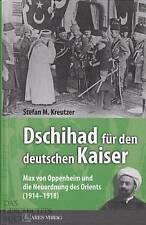 Kreutzer: Dschihad für den deutschen Kaiser - Max von Oppenheim & der Orient NEU