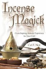 Incense Magick : Create Inspiring Aromatic Experiences for Your Craft (PB)