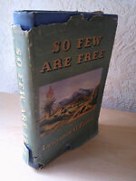 So Few Are Free, Lawrence G. Green, Howard, Cape Town, 1946 [1st Edition]