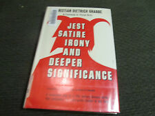 Jest Satire Irony and Deeper Significance Christian Dietrich Grabbe HB '66 w/dj!