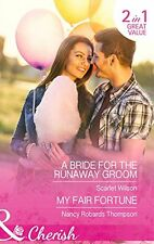 A Bride For The Runaway Groom: A Bride for the Runaway Groom / My Fair Fortune,