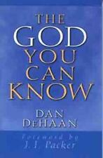The God You Can Know, DeHaan, Dan, 0802430074, Book, Acceptable