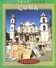 Cuba (True Books: Geography: Countries) Petersen, Christine, Petersen, David, P
