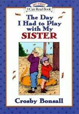 The Day I Had to Play with My Sister (My First I Can Read - Level Pre1-ExLibrary