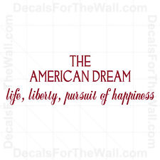 The American Dream Life Liberty Pursuit of Happiness Wall Decal Vinyl Art J23