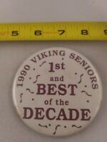 Vintage 1990 VIKING SENIORS Best of the Decade School pin button pinback *EE79