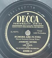 Andrews Sisters - Rumors Are Flying / Them That Has, Gets - 78 RPM Decca 23656