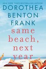 Same Beach, Next Year by Dorothea Benton Frank (2017, Hardcover)