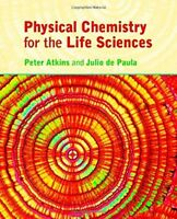 Physical Chemistry for the Life Sciences by Atkins
