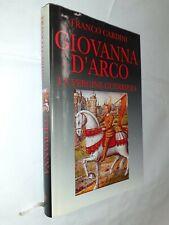 GIOVANNA D'ARCO VERGINE GUERRIERA - FRANCO CARDINI - EUROCLUB - 1999
