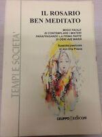 Il Rosario ben meditato - Don Elia Piazza (sussidio Pastorale),  2002,  Grup