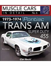 1973-1974 Pontiac Trans Am Super Duty 455 Book~Muscle Cars in Detail 6~NEW 2017