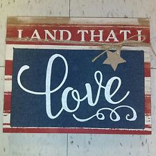"LAND THAT I LOVE Wooden Americana Flag SIGN 9""X11"" Patriotic Country Rustic USA"