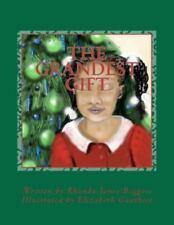 The Grandest Gift by Rhonda Jones-Boggess (2011, Paperback)
