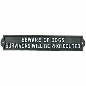 Beware of Dog Survivors Prosecuted Cast Iron Sign Plaque Door Wall House Gate