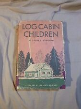 LOG CABIN CHILDREN by Edith L Johnson HC 1942 Lothrop illus. Marion Downer