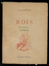 D'ARCANGUES PIERRE ROIS EN VACANCES A BIARRITZ DELMAS 1947 I° ED. FRANCIA VIAGGI