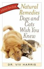 Natural Remedies Dogs and Cats Wish You Knew: A Holistic Care Guide