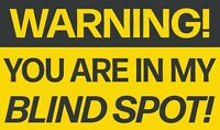 Warning You Are In My Blind Spot Commercial Truck Fleet Sticker Decal