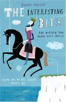 The Interesting Bits: The History You Might Have Missed-Justin Pollard