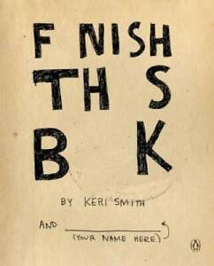Finish This Book - Paperback By Smith, Keri - GOOD