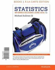 Statistics : Informed Decisions Using Data by Michael Sullivan 5th ed, Ringbound