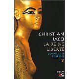 CHRISTIAN JACQ - LA REINE LIBERTE L'EMPIRE DES TENEBRES - 2001 - Broché