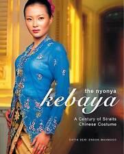 The Nyonya Kebaya: A Showcase of Nyonya Kebayas from the Collection of Datin Ser
