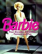 Barbie : Four Decades of Fashion, Fantasy, and Fun by Tosa, Marco