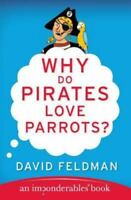 Why Do Pirates Love Parrots?: An Imponderables (R) Book (Imponderables Series)